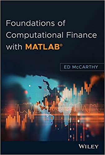 Foundations of Computational Finance with MATLAB®