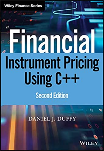 Financial Instrument Pricing Using C++ 2nd Ed.