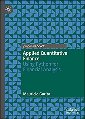 Applied Quantitative Finance: Using Python for Financial Analysis